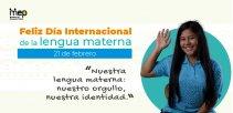 """""""Nuestra lengua materna: nuestro orgullo y nuestra identidad"""""""