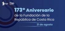 173° Aniversario de la Fundación de la República de Costa Rica, 31 de agosto
